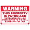 Heavy-Duty Property Protection Signs- Property Is Patrolled