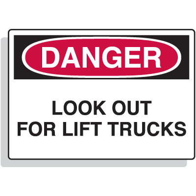 Fiberglass OSHA Sign - Danger - Look Out For Lift Trucks