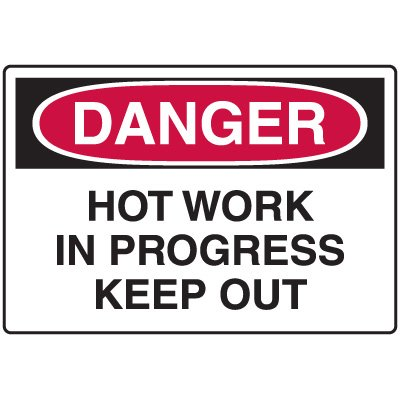 Hot Work Permit Safety Signs - Hot Work In Progress Keep Out