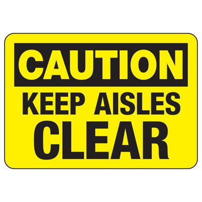 OSHA Caution Signs - Keep Aisles Clear