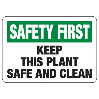 Safety First Keep Plant Clean - Industrial Housekeeping Sign