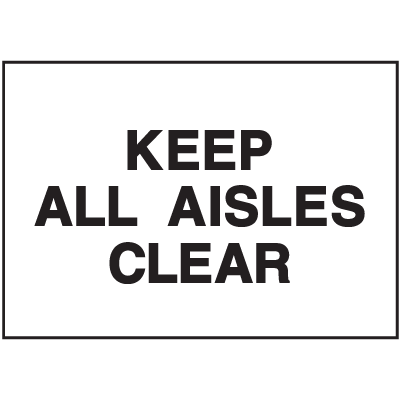 Housekeeping Signs - Keep All Aisles Clear