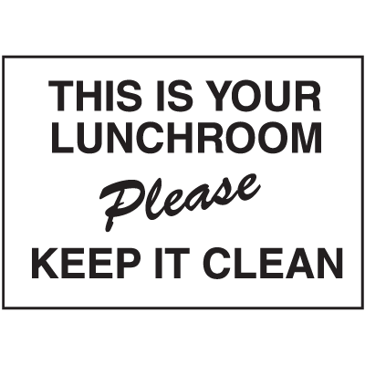 Housekeeping Signs - This is Your Lunchroom Please Keep It Clean