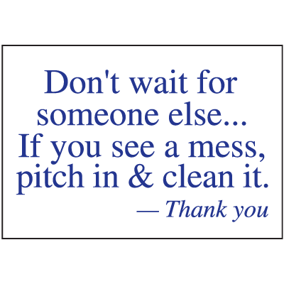 Housekeeping Signs - If You See A Mess Pitch In and Clean It
