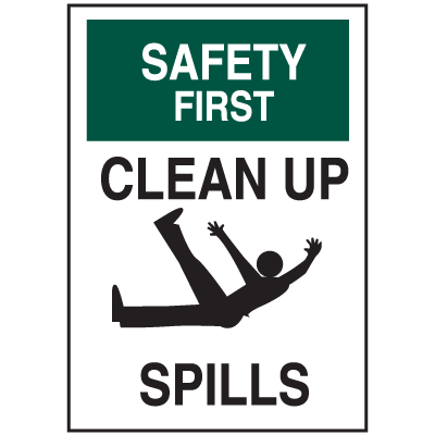Housekeeping Signs - Safety First Clean Up Spills