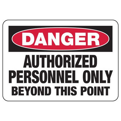 Danger Authorized Personnel Only - Security Sign