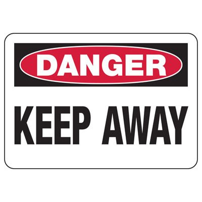 Danger Signs - Keep Away