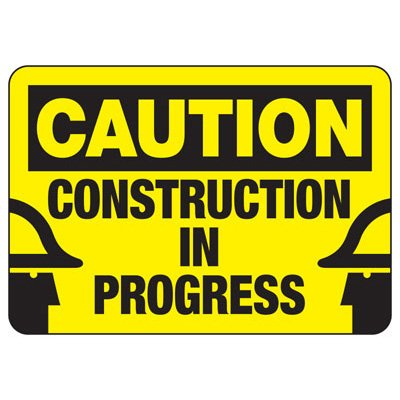 Caution Construction In Progress - Industrial Construction Sign