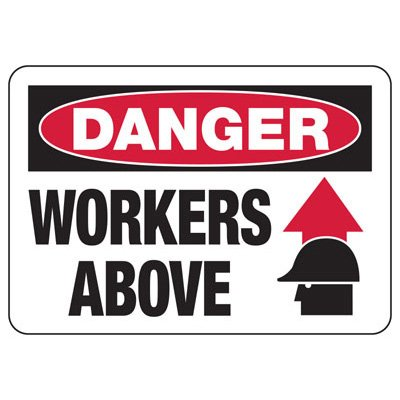 Danger Workers Above (Arrows) - Industrial Construction Sign