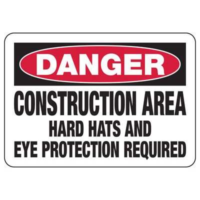 Danger Construction Area Hard Hats - Industrial Construction Sign
