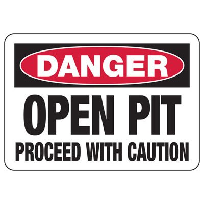 Danger Open Pit - Industrial Construction Sign