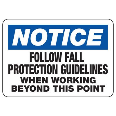 Notice Follow Fall Protection - Industrial Construction Sign