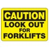 Caution Look Out For Fork Lifts - Forklift Signs