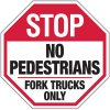Stop No Pedestrians Fork Trucks Only - Forklift Signs