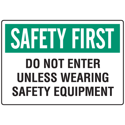 OSHA Informational Signs - Do Not Enter Unless Wearing Safety Equipment