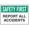 OSHA Informational Signs - Safety First Report All Accidents