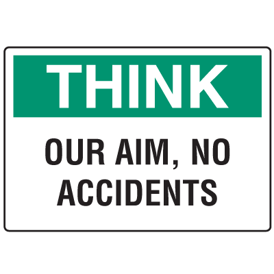 OSHA Informational Signs - Think Our Aim, No Accidents