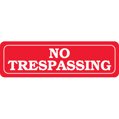 Interior Decor Security Signs - No Trespassing