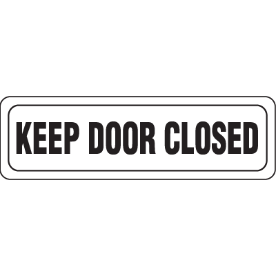Interior Decor Security Signs - Keep Door Closed