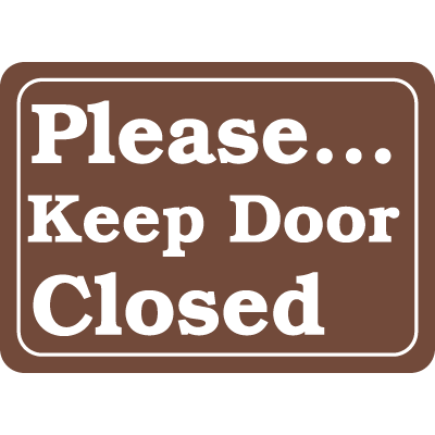 Interior Decor Security Signs - Please Keep Door Closed