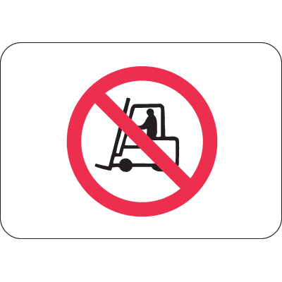International Symbols Signs - No Forklift Trucks