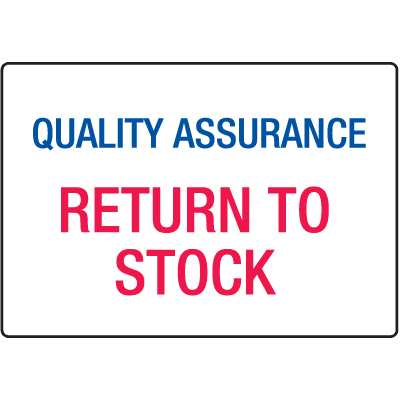 Quality Assurance Return To Stock ISO Signs