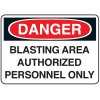 Jumbo Construction Signs - Danger Blasting Area Authorized Personnel Only