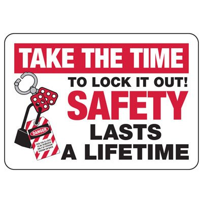 Take Time To Lock It Out - Lockout Sign
