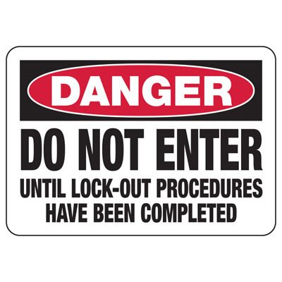 Danger Do Not Enter Until Lock-Out Completed - Lockout Signs