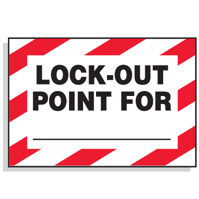 Lockout Hazard Warning Labels- Lock-Out Point For