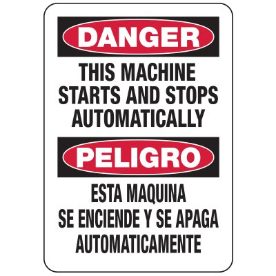 Machine Safety Signs - Bilingual - This Machine Starts and Stops Automatically