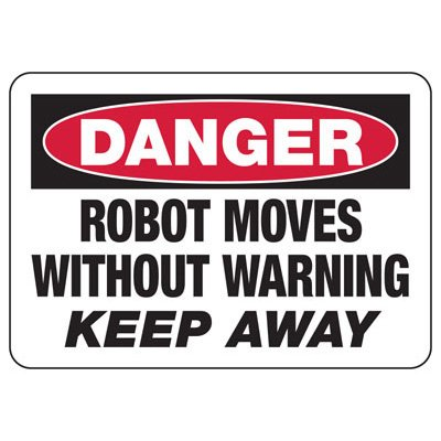 Danger Robot Moves Keep Away - Industrial OSHA Machine Hazard Sign