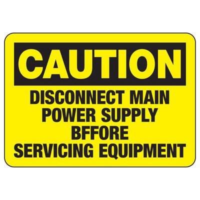 Caution Disconnect Main Power - Industrial OSHA Machine Hazard Sign