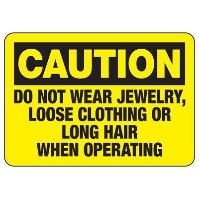 Caution No Jewelry Loose Clothing - Industrial OSHA Machine Hazard Sign