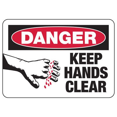 Danger Keep Hands Clear - Industrial OSHA Machine Hazard Sign
