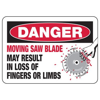 Danger Moving Saw Blade - Industrial OSHA Machine Hazard Sign
