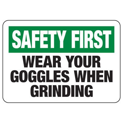 Safety First Wear Your Goggles - PPE Sign