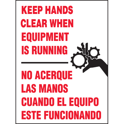 Machine Safety Signs - Bilingual - Keep Hands Clear When Equipment Is Running