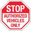 Multi-Worded Reflective Stop Signs - Stop Authorized Vehicles Only