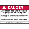 NEC Arc Flash Protection Labels - Danger Arc Flash And Shock Hazard Appropriate PPE Required