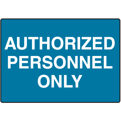 Authorized Personnel Only No Admittance Signs