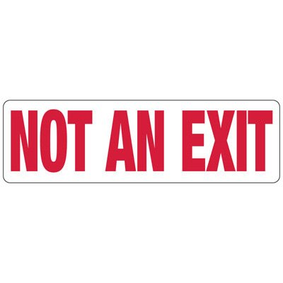 Not An Exit - Exit Sign