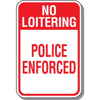No Loitering Signs - Police Enforced