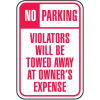No Parking Violators Will Be Towed Away At Owner's Expense No Parking Signs