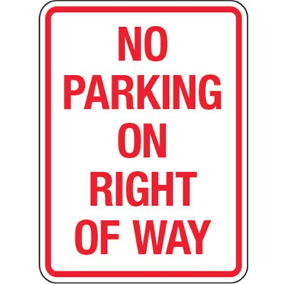 No Parking Signs - No Parking on Right Of Way