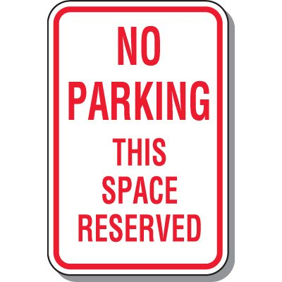 No Parking Signs - No Parking This Space Reserved