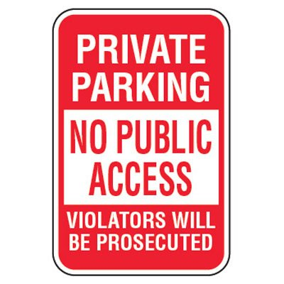 No Parking Signs - Private Parking No Public Access