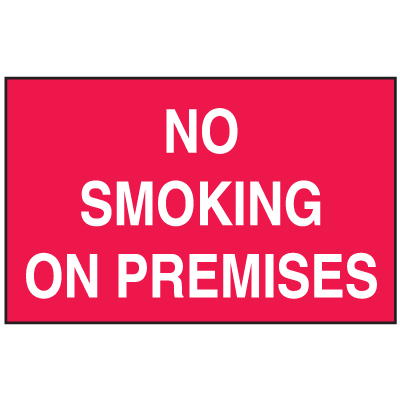 No Smoking On Premises Signs - Aluminum, Plastic or Vinyl