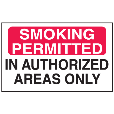 Smoking Permitted In Authorized Areas Only Signs - Aluminum, Plastic or Vinyl