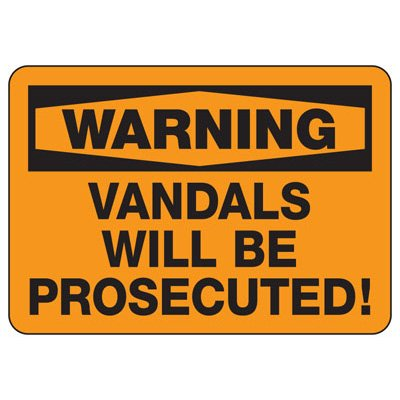 Vandalism Signs - Warning Vandals
